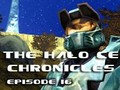 The Halo CE Chronicles - Episode 16 - Harmony